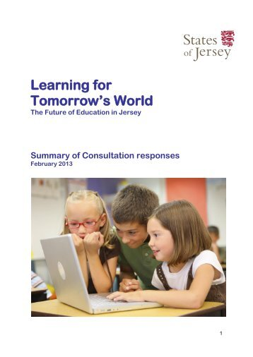 Download Learning for Tomorrow's World - a ... - States of Jersey