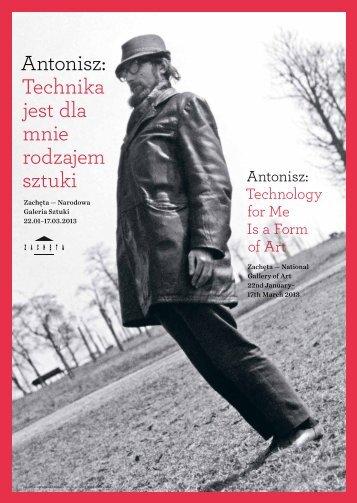 Antonisz: Technika jest dla mnie rodzajem sztuki - Otwarta Zachęta