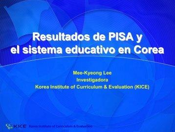 Resultados de PISA y el sistema educativo en Corea - ISEI