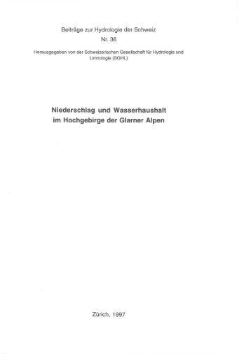 Niederschlag und Wasserhaushalt im Hochgebirge der Glarner Alpen