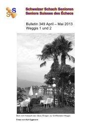 Bulletin 349 April – Mai 2013 Weggis 1 und 2
