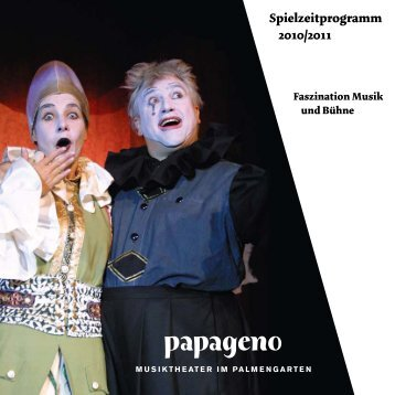 Spielzeitprogramm 2010/2011 - Papageno Musiktheater