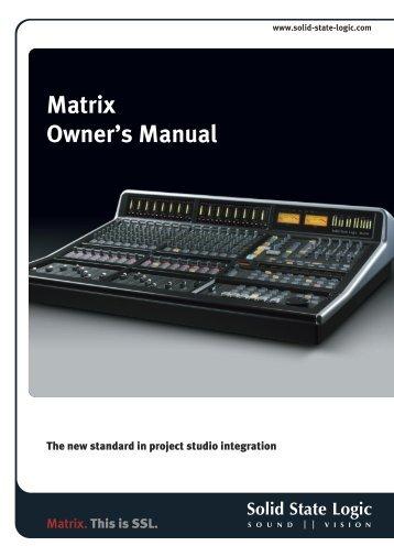 Matrix Owner's Manual - Solid State Logic Japan