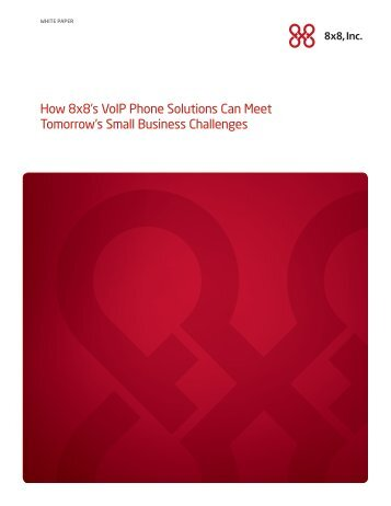 How 8x8's VoIP Phone Solutions Can Meet Tomorrow's Small ...