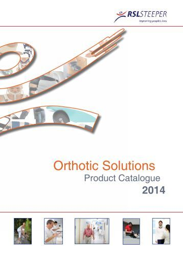 Orthotic Solutions Catalogue 2014 (25.14 MB) - R S L Steeper