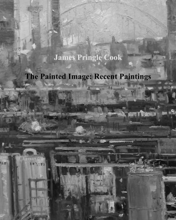 The Painted Image - Recent Paintings by James Pringle Cook
