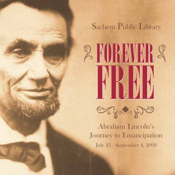 Sachem Public Library Abraham Lincoln's Journey to Emancipation