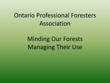 Ontario Professional Foresters Association Minding Our Forests ...