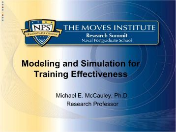 Modeling and Simulation for Training Effectiveness - The MOVES ...