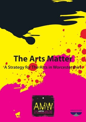 The Arts Matter - Worcestershire County Council