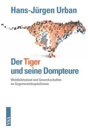 Hans-Jürgen Urban Der Tiger und seine Dompteure - VSA Verlag