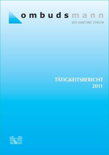 TÄTIGKEITSBERICHT 2011 - Ombudsmann des Kanton Zürich