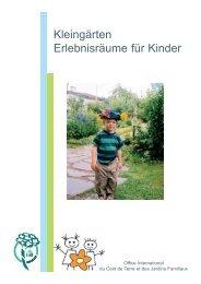 Kleingärten Erlebnisräume für Kinder - Office International du Coin ...