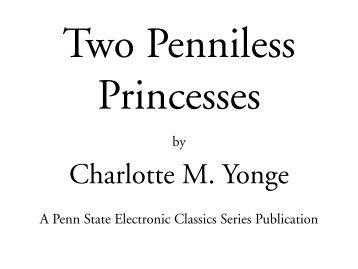 Two Penniless Princesses - Penn State University
