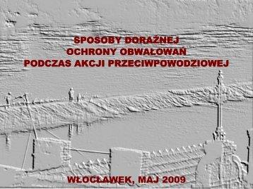 24.05.2010 - Sposoby doraźnej ochrony obwałowań podczas akcji ...