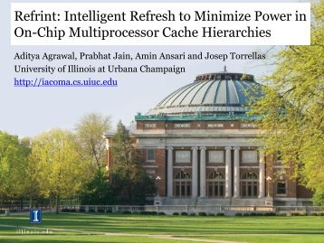 Refrint: Intelligent Refresh to Minimize Power in On-Chip ... - I-Acoma