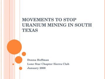 Movements to stop uranium mining in South Texas - Lone Star ...