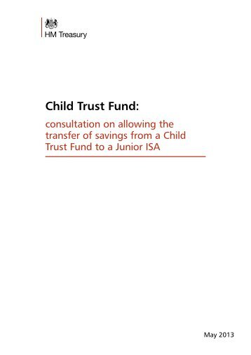 Child Trust Fund: consultation on allowing the transfer of ... - Gov.uk