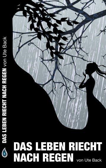 """Download Leseprobe """"Das Leben riecht nach Regen"""" - Ute Back"""