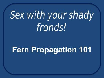Sex with your shady fronds!