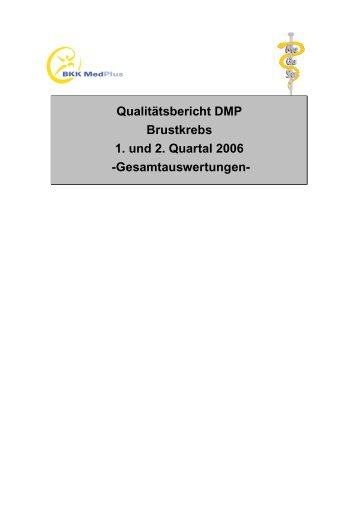 Qualitätsbericht DMP Brustkrebs 1. und 2. Quartal 2006 ...