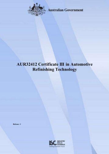 AUR32412 Certificate III in Automotive Refinishing ... - Training.gov.au