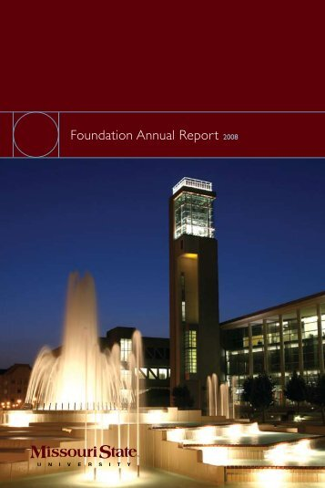 Foundation Annual Report 2008 - Missouri State University ...