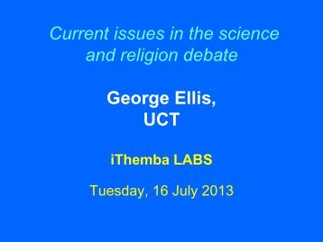 There is no contradiction between science and ... - iThemba LABS