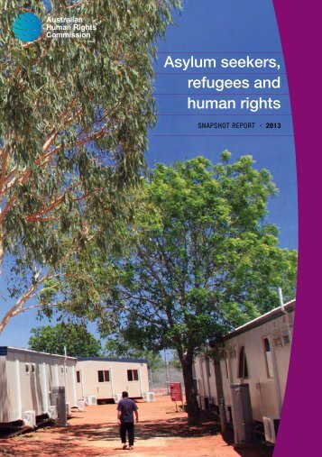 Asylum seekers, refugees and human rights: Snapshot report 2013