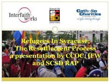 Refugees In Syracuse; The Resettlement Process a presentation by ...