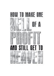 May you make one hell of a profit and still get to heaven!