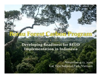 Berau Forest Carbon Program: Developing Readiness for REDD ...