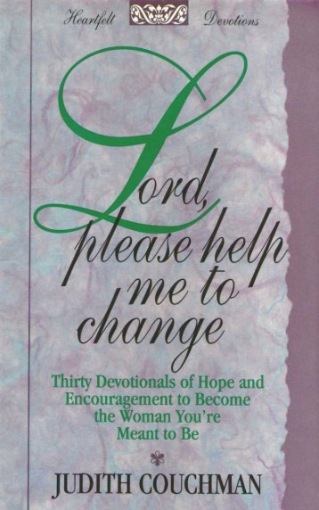 Lord, please help me to change - Judith Couchman