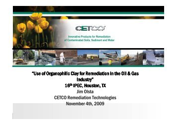 """Use of Organophilic Clay for Remediation in the Oil & Gas ... - IPEC"