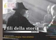 i fili della storia 2010-2011 - Fondazione Bergamo nella Storia