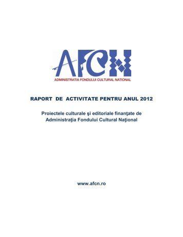 RAPORT DE ACTIVITATE PENTRU ANUL 2012 Proiectele ... - AFCN