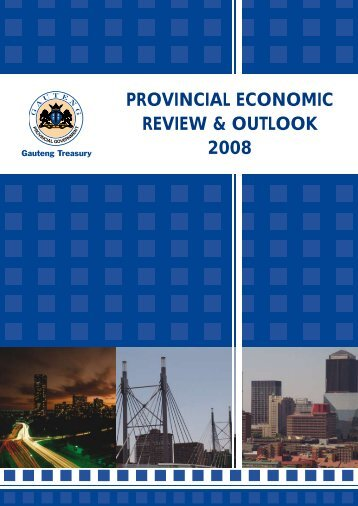 provincial economic review & outlook 2008 - Gauteng Online