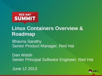 Linux Containers Overview & Roadmap - Red Hat Summit