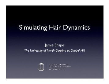 Simulating Hair Dynamics - UNC Computer Science - University of ...