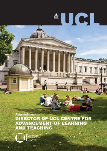 DIRECTOR OF UCL CENTRE FOR ADVANCEMENT OF LEARNING AND TEACHING ...