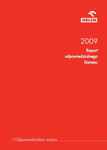 Raport odpowiedzialnego biznesu ... - 2009 - PKN Orlen