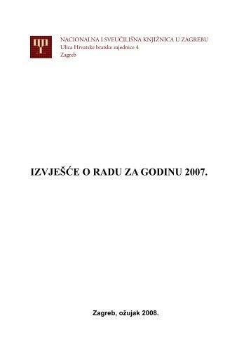 Izvješće o radu NSK za 2007 - Nacionalna i sveučilišna knjižnica u ...