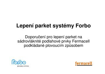 Lepení parket systémy Forbo - Fermacell