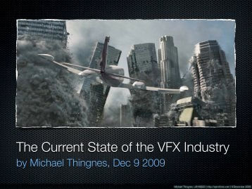 The Current State of the VFX Industry - Michael Thingnes