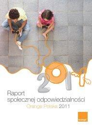 raport społecznej odpowiedzialności orange polska 2011 - Raporty ...