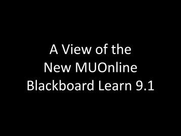 A View of the New MUOnline Blackboard Learn 9.1 - users at Marshall