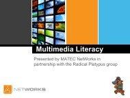 Multimedia Literacy - MATEC NetWorks