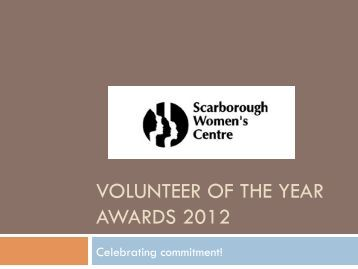 volunteer of the year awards 2012 - Scarborough Women's Centre