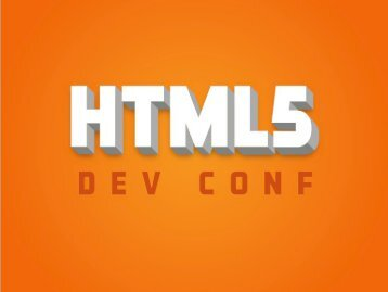 Click here for Slides - HTML5 Developer Conference