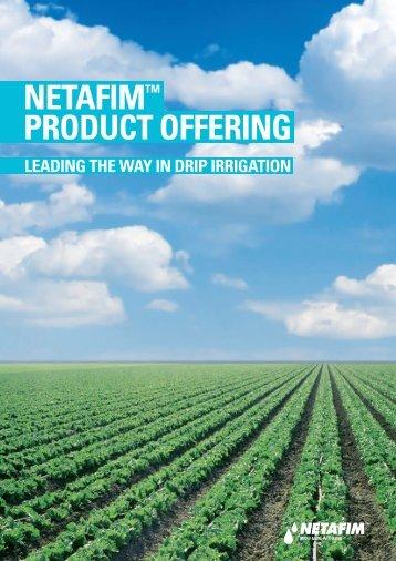 NETAFIM™ PRODUCT OFFERING